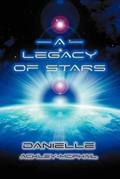 A Legacy of Stars - Book  of the Alliance Archives Role-Playing Universe