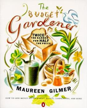 The Budget Gardener: Twice the Garden for Half the Price 0140247041 Book Cover