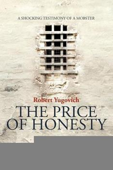 Paperback The Price of Honesty: The Terrible Confession of Former Mobster Book