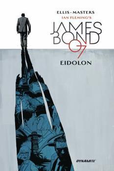James Bond, Vol. 2: Eidolon - Book #2 of the James Bond Dynamite Entertainment