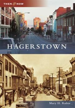 Hagerstown (Then & Now: Maryland) - Book  of the  and Now