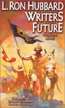 L. Ron Hubbard Presents Writers of the Future 18 - Book #18 of the L. Ron Hubbard Presents Writers of the Future