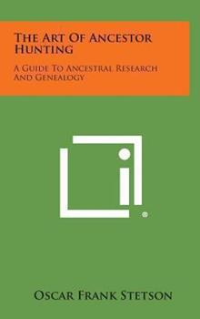 Hardcover The Art of Ancestor Hunting : A Guide to Ancestral Research and Genealogy Book