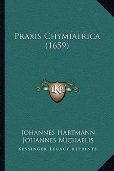 Paperback Praxis Chymiatrica Book