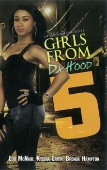 Girls From Da Hood 5 - Book #5 of the Girls from Da Hood