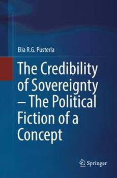 Paperback The Credibility of Sovereignty - The Political Fiction of a Concept Book