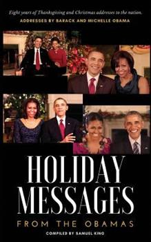 Paperback Holiday Messages From The Obamas: Eight Years Of Intimate Holiday Addresses To America From Barack & Michelle Obama Book