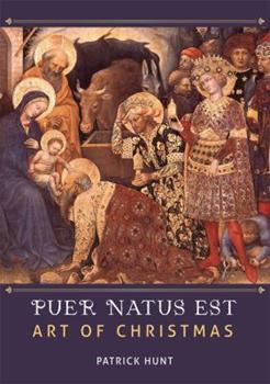 Puer Natus Est: Art of Christmas 1609275209 Book Cover