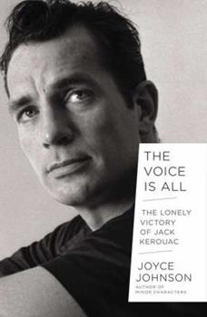 The Voice is All: The Lonely Victory of Jack Kerouac 0143123963 Book Cover