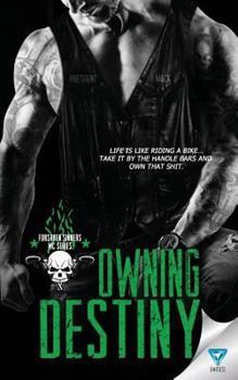 Owning Destiny - Book #3 of the Forsaken Sinners MC