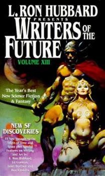 L. Ron Hubbard Presents Writers of the Future Volume XIII - Book #13 of the L. Ron Hubbard Presents Writers of the Future