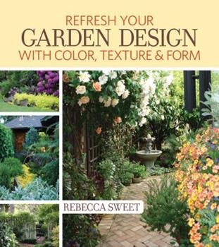 Paperback Refresh Your Garden Design with Color, Texture & Form Book