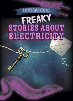 Freaky Stories about Electricity - Book  of the Freaky True Science