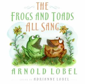 The Frogs and Toads All Sang - Book #5 of the Frog and Toad