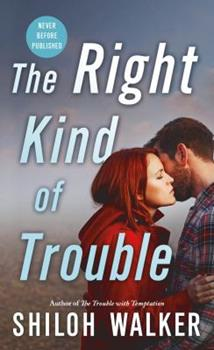 The Right Kind of Trouble - Book #3 of the McKays