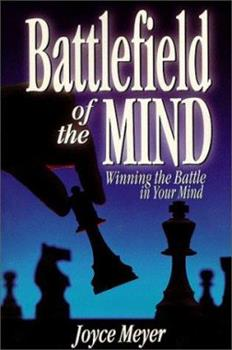 Battlefield of the Mind: Winning the Battle in Your Mind book cover