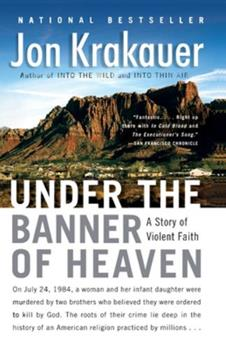 Paperback Under the Banner of Heaven: A Story of Violent Faith Book