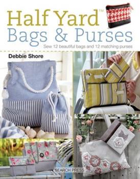 Half Yard Bags & Purses 1782214607 Book Cover