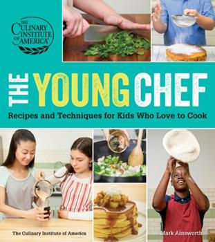 The Young Chef: Recipes and Techniques for Kids Who Love to Cook 0470928662 Book Cover