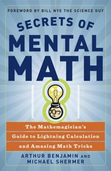 Paperback Secrets of Mental Math : The Mathemagician's Guide to Lightning Calculation and Amazing Math Tricks Book