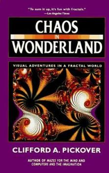 Chaos in Wonderland: Visual Adventures in a Fractal World 031212774X Book Cover