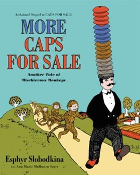 More Caps for Sale: Another Tale of Mischievous Monkeys Board Book 0062499572 Book Cover