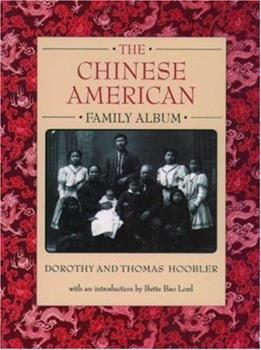 The Chinese American Family Album (The American Family Albums) 0195124219 Book Cover