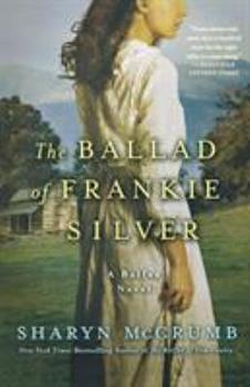 The Ballad of Frankie Silver 0451197399 Book Cover