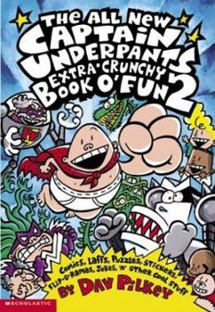 The All New Captain Underpants Extra-Crunchy Book O' Fun 2 - Book #14 of the Captain Underpants