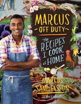 Marcus Off Duty: The Recipes I Cook at Home 0470940581 Book Cover