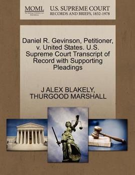 Paperback Daniel R. Gevinson, Petitioner, V. United States. U. S. Supreme Court Transcript of Record with Supporting Pleadings Book