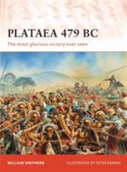 Plataea 479 BC: The most glorious victory ever seen - Book #239 of the Osprey Campaign