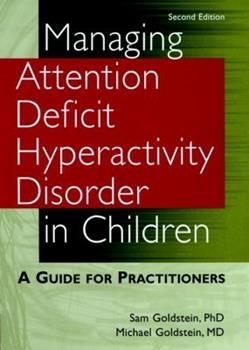 Managing Attention Deficit Hyperactivity Disorder in Children: A Guide for Practitioners 0471611379 Book Cover