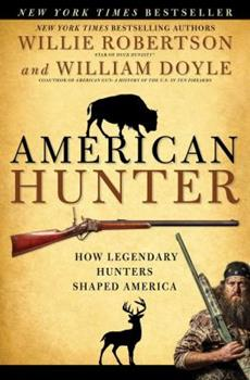 American Hunter: How Legendary Hunters Shaped America 1501128957 Book Cover