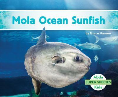 Peces Luna / Mola Ocean Sunfish - Book  of the Super Species
