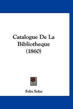 Hardcover Catalogue de la Bibliotheque Book