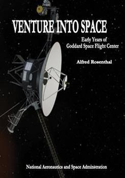 Paperback Venture Into Space: Early Years of Goddard Space Flight Center Book