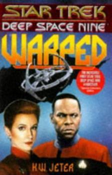 Warped - Book #10 of the Star Trek Deep Space Nine