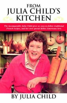 From Julia Child's Kitchen 0394480716 Book Cover