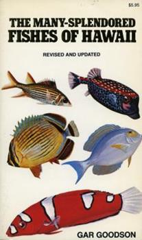 Paperback The Many-Splendored Fishes of Hawaii Book