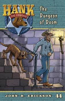 The Dungeon of Doom - Book #44 of the Hank the Cowdog