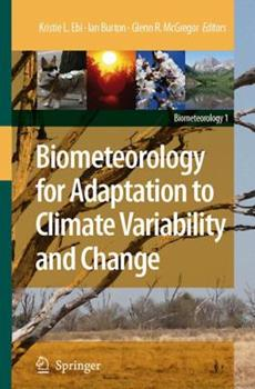Biometeorology for Adaptation to Climate Variability and Change - Book  of the Biometeorology
