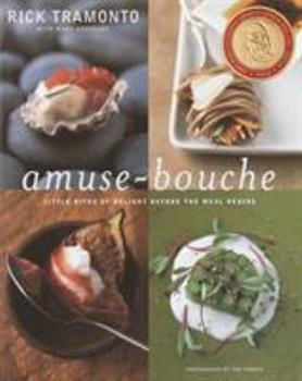 Amuse-Bouche: Little Bites That Delight Before the Meal Begins 0375507604 Book Cover