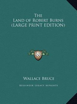 Hardcover The Land of Robert Burns [Large Print] Book