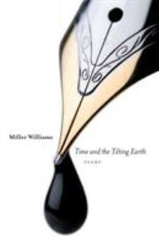 Time and the Tilting Earth: Poems 0807133531 Book Cover