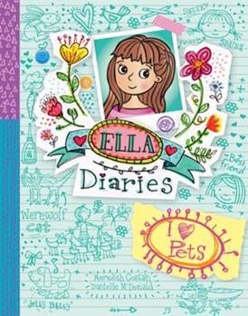 I Heart Pets - Book #3 of the Ella Diaries