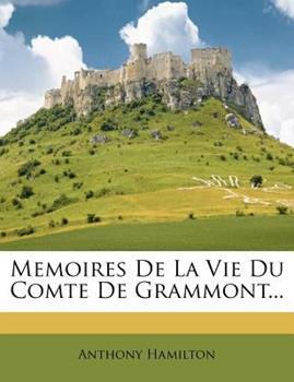 Paperback Memoires de la Vie du Comte de Grammont... Book