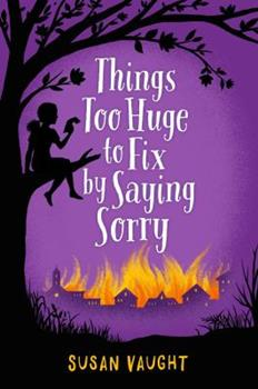 Things Too Huge to Fix by Saying Sorry 1481422790 Book Cover