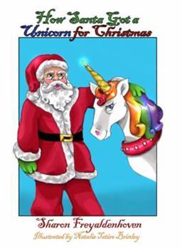 Paperback How Santa Got a Unicorn for Christmas Book