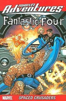 Marvel Adventures Fantastic Four: Spaced Crusaders Digest (Marvel Adventures Fantastic Four) - Book  of the Marvel Adventures